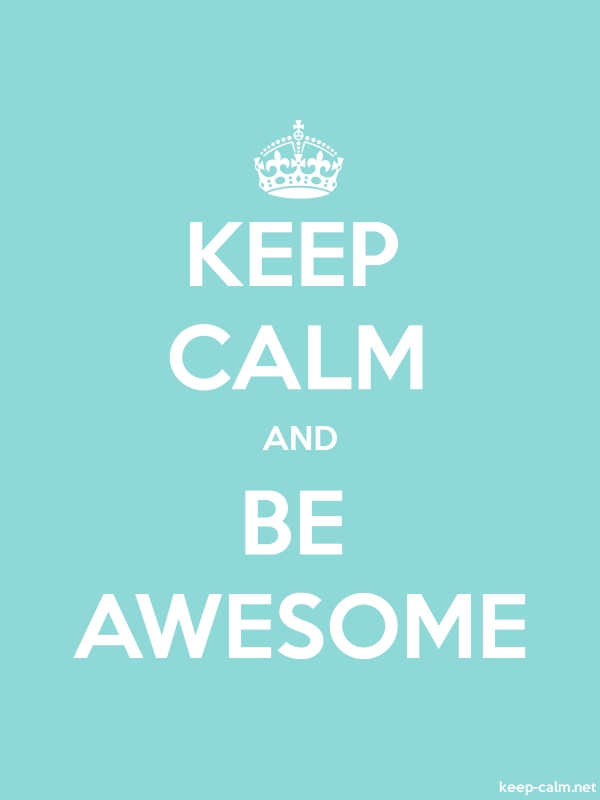 KEEP CALM AND BE AWESOME - white/lightblue - Default (600x800)