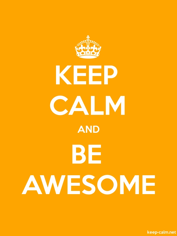 KEEP CALM AND BE AWESOME - white/orange - Default (600x800)