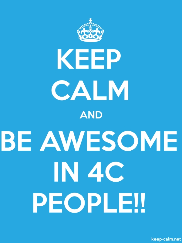KEEP CALM AND BE AWESOME IN 4C PEOPLE!! - white/blue - Default (600x800)