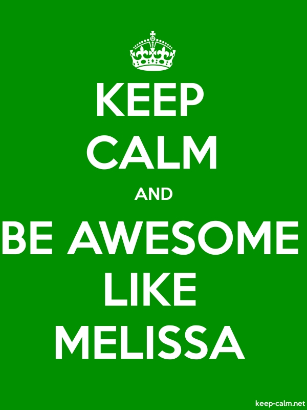 KEEP CALM AND BE AWESOME LIKE MELISSA - white/green - Default (600x800)