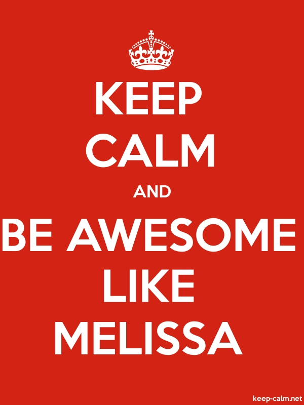 KEEP CALM AND BE AWESOME LIKE MELISSA - white/red - Default (600x800)