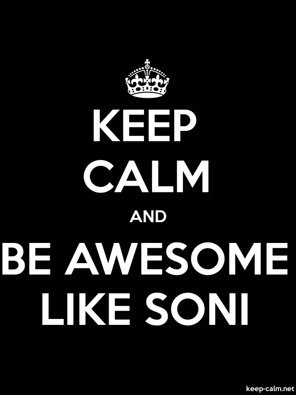 KEEP CALM AND BE AWESOME LIKE SONI - white/black - Default (600x800)