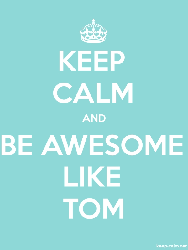 KEEP CALM AND BE AWESOME LIKE TOM - white/lightblue - Default (600x800)