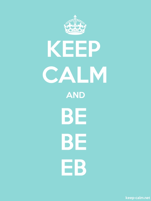 KEEP CALM AND BE BE EB - white/lightblue - Default (600x800)