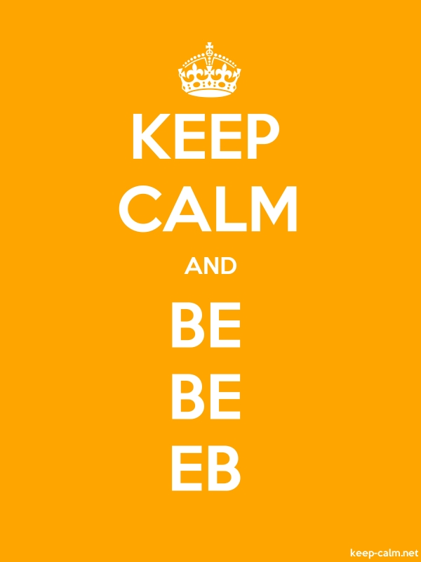 KEEP CALM AND BE BE EB - white/orange - Default (600x800)