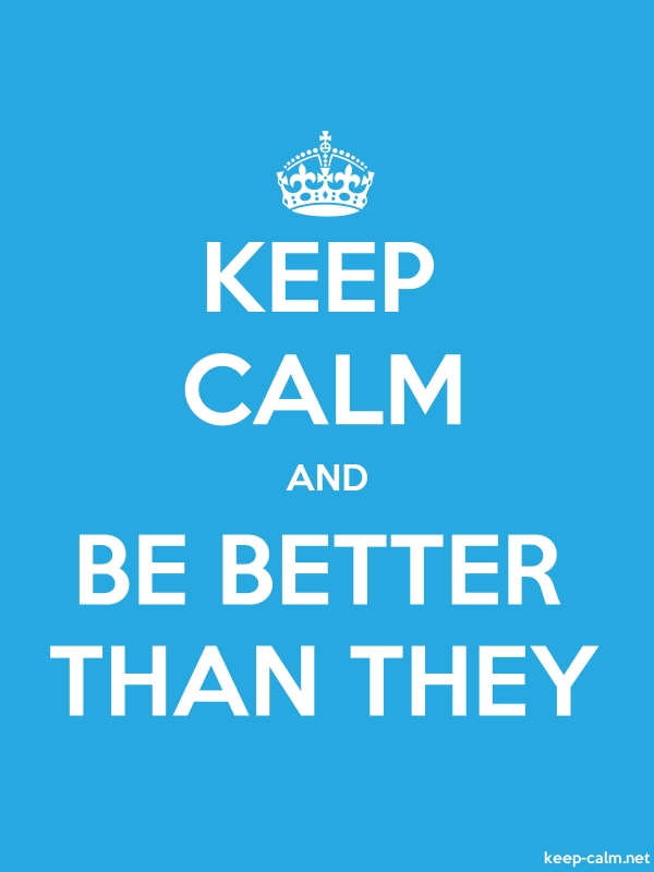 KEEP CALM AND BE BETTER THAN THEY - white/blue - Default (600x800)
