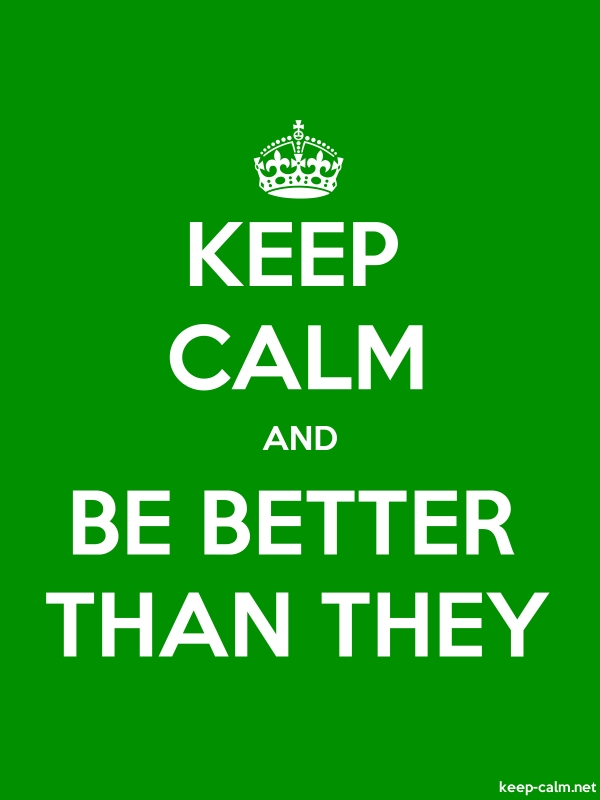 KEEP CALM AND BE BETTER THAN THEY - white/green - Default (600x800)