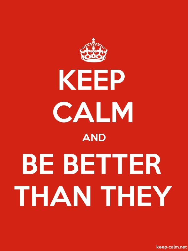 KEEP CALM AND BE BETTER THAN THEY - white/red - Default (600x800)