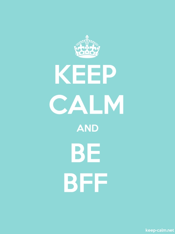 KEEP CALM AND BE BFF - white/lightblue - Default (600x800)