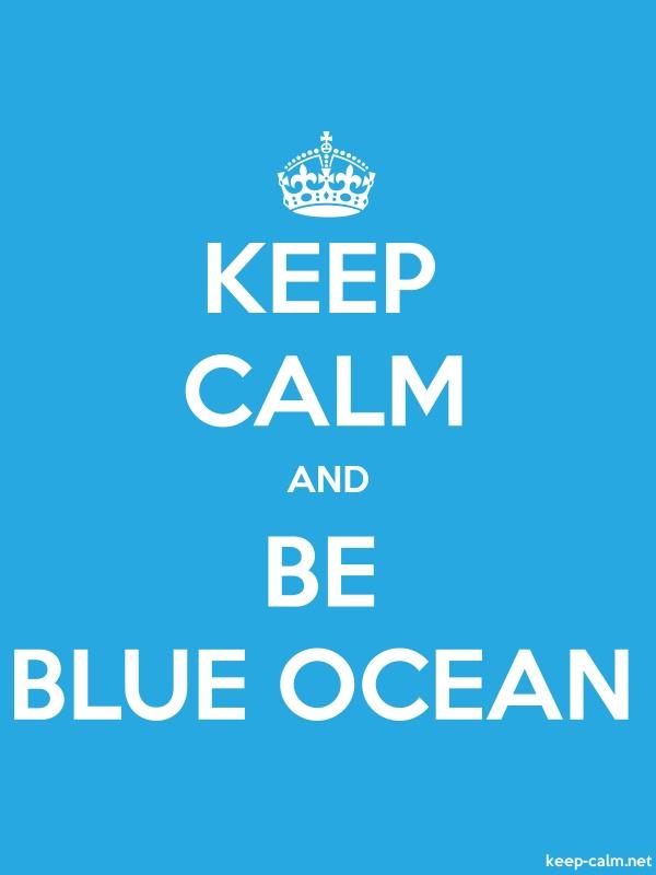 KEEP CALM AND BE BLUE OCEAN - white/blue - Default (600x800)