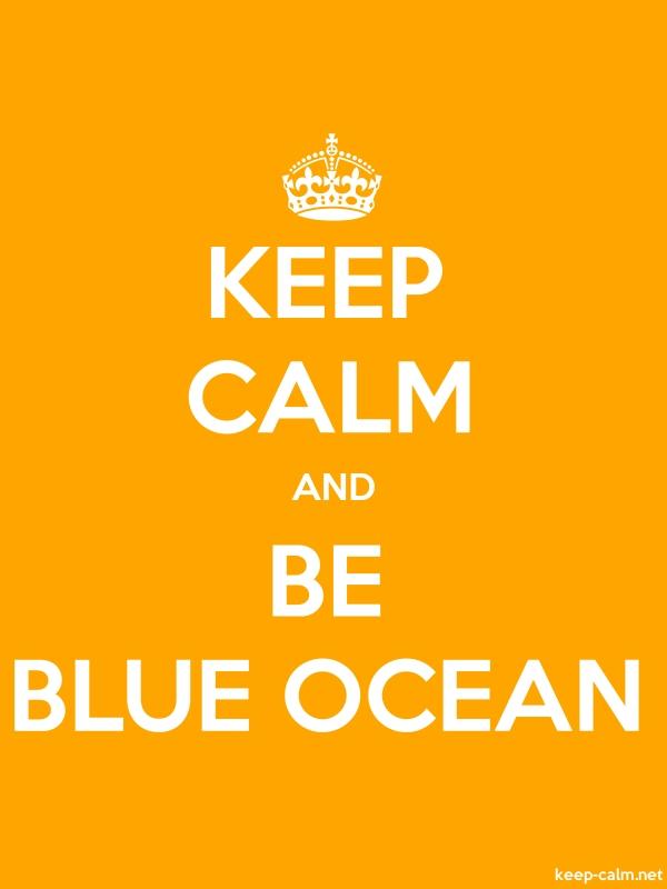 KEEP CALM AND BE BLUE OCEAN - white/orange - Default (600x800)