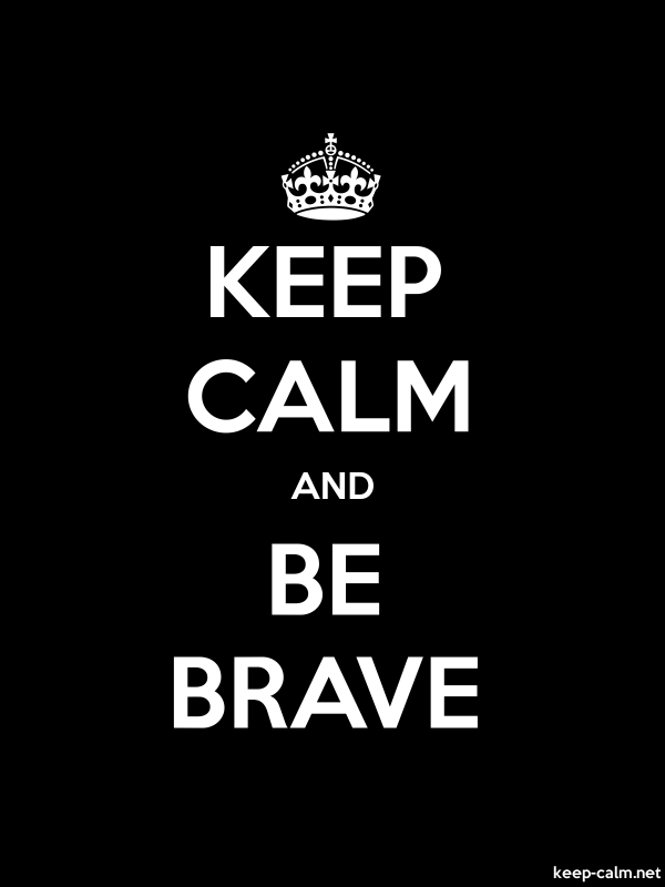 KEEP CALM AND BE BRAVE - white/black - Default (600x800)