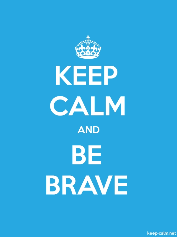 KEEP CALM AND BE BRAVE - white/blue - Default (600x800)