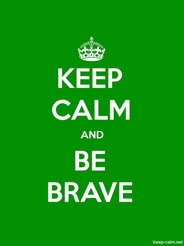KEEP CALM AND BE BRAVE - white/green - Default (600x800)
