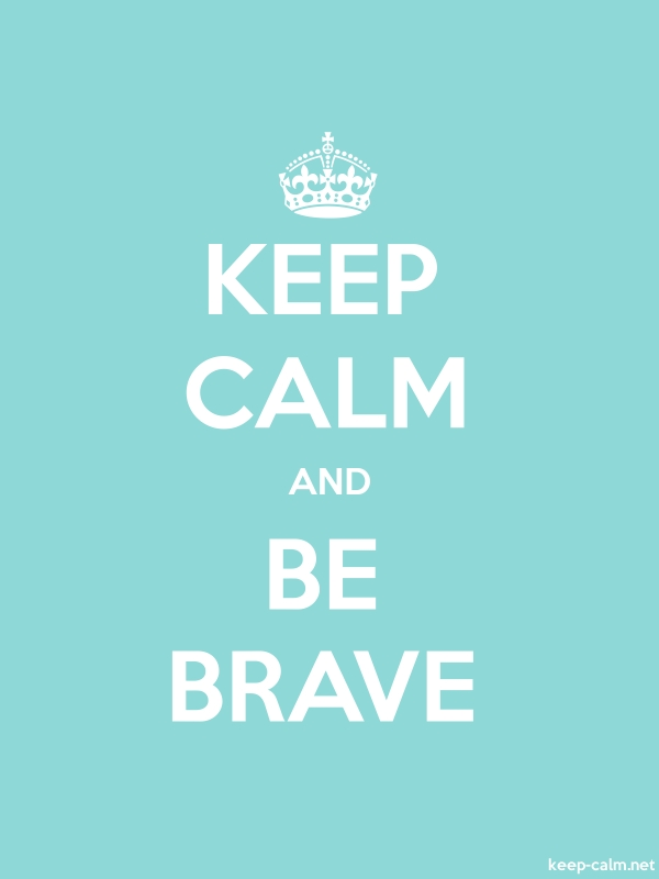 KEEP CALM AND BE BRAVE - white/lightblue - Default (600x800)