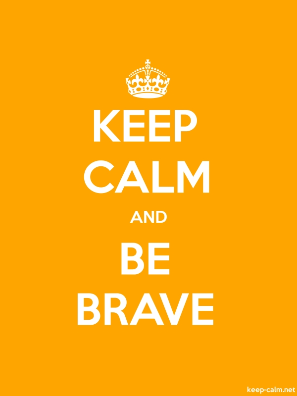 KEEP CALM AND BE BRAVE - white/orange - Default (600x800)