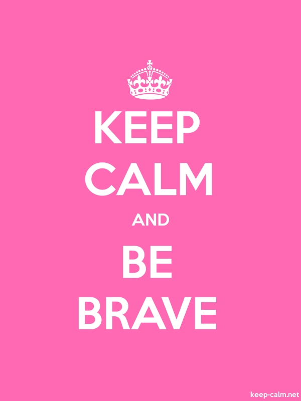 KEEP CALM AND BE BRAVE - white/pink - Default (600x800)