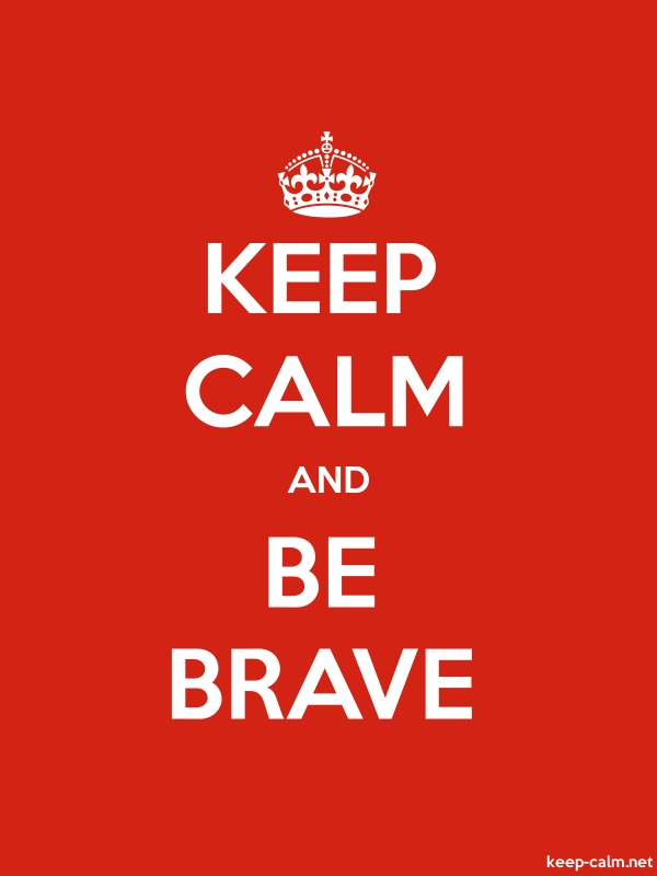 KEEP CALM AND BE BRAVE - white/red - Default (600x800)