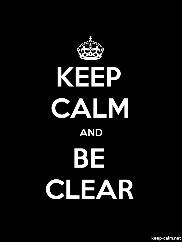 KEEP CALM AND BE CLEAR - white/black - Default (600x800)
