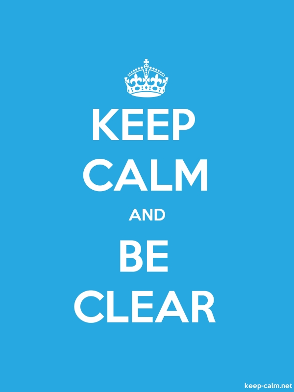 KEEP CALM AND BE CLEAR - white/blue - Default (600x800)