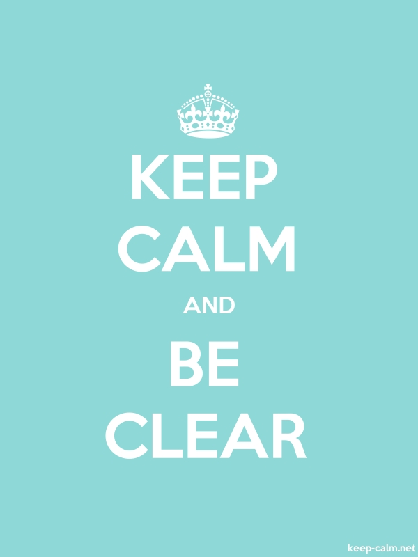 KEEP CALM AND BE CLEAR - white/lightblue - Default (600x800)