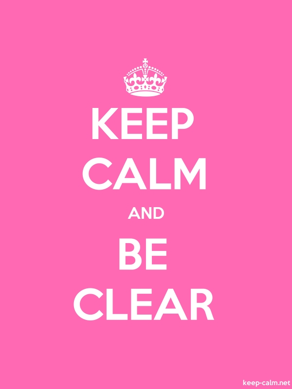 KEEP CALM AND BE CLEAR - white/pink - Default (600x800)