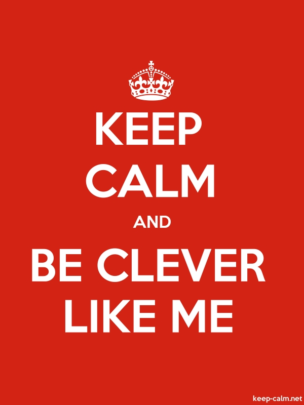 KEEP CALM AND BE CLEVER LIKE ME - white/red - Default (600x800)