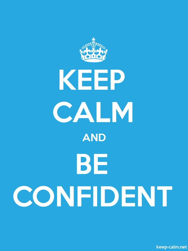 KEEP CALM AND BE CONFIDENT - white/blue - Default (600x800)