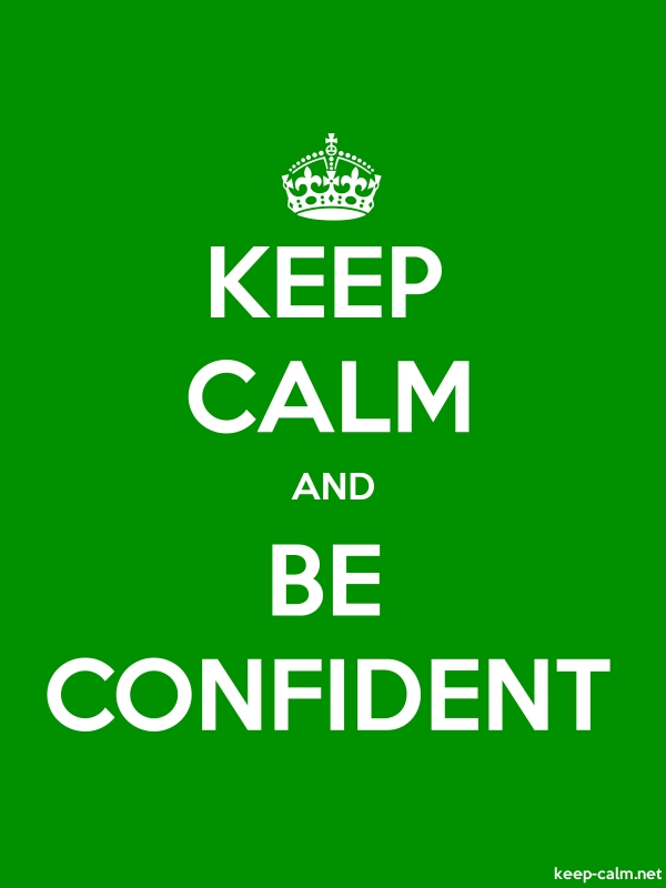 KEEP CALM AND BE CONFIDENT - white/green - Default (600x800)