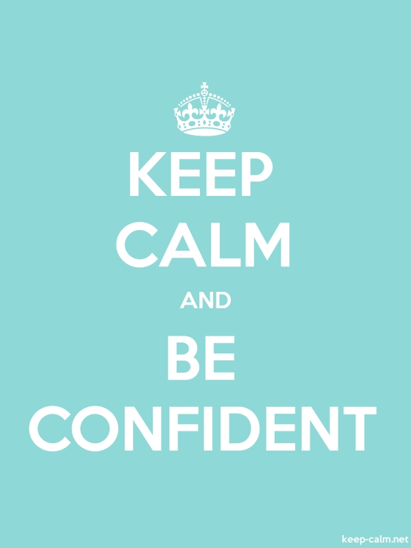 KEEP CALM AND BE CONFIDENT - white/lightblue - Default (600x800)