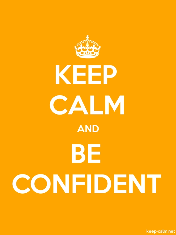 KEEP CALM AND BE CONFIDENT - white/orange - Default (600x800)
