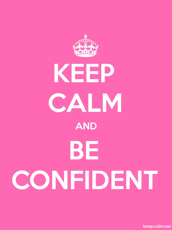 KEEP CALM AND BE CONFIDENT - white/pink - Default (600x800)