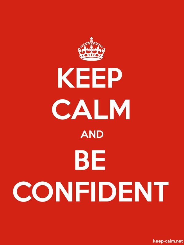 KEEP CALM AND BE CONFIDENT - white/red - Default (600x800)