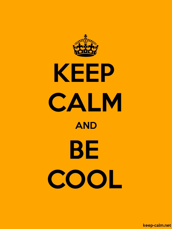 KEEP CALM AND BE COOL - black/orange - Default (600x800)