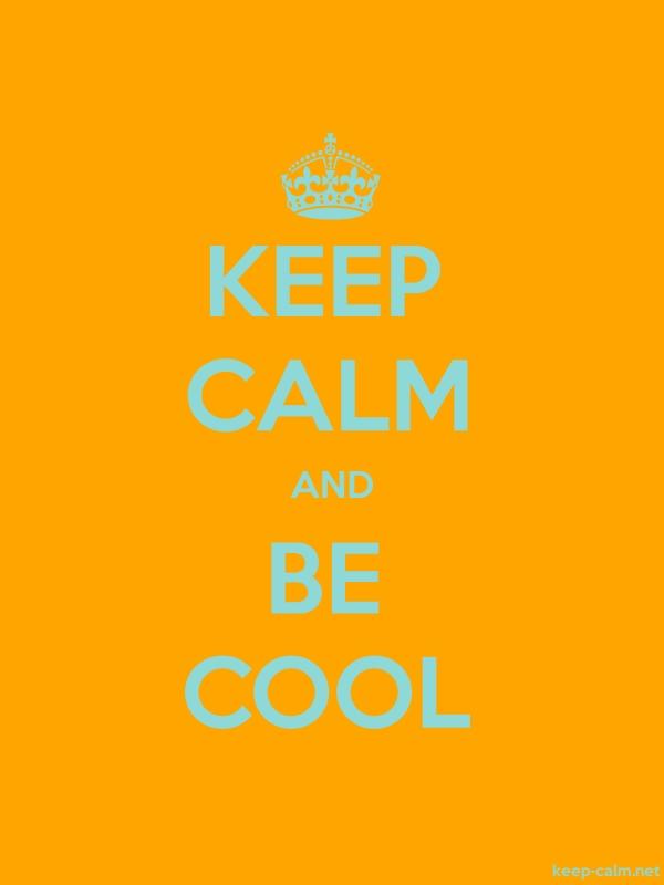 KEEP CALM AND BE COOL - lightblue/orange - Default (600x800)