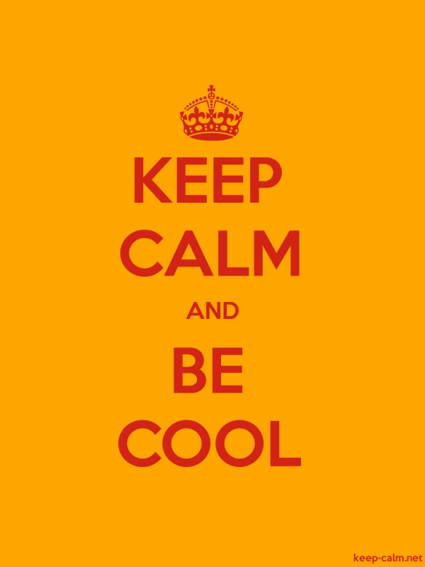 KEEP CALM AND BE COOL - red/orange - Default (600x800)