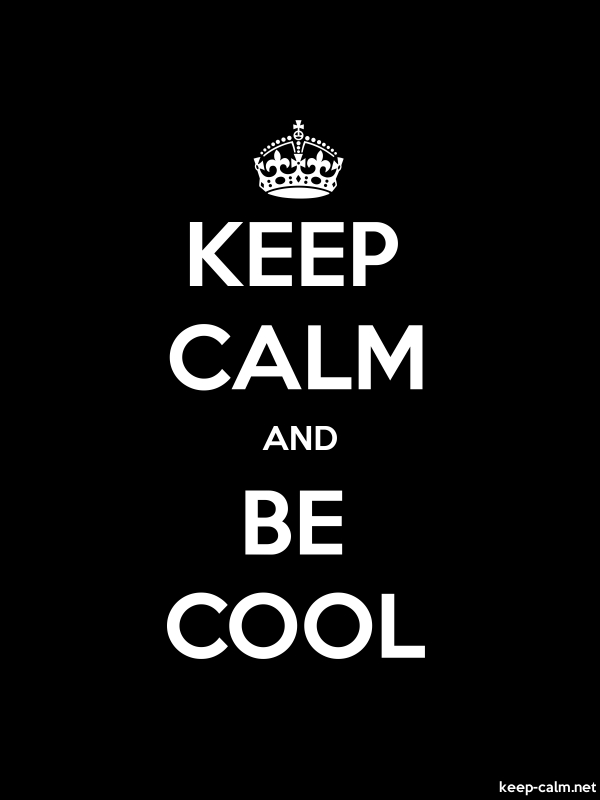 KEEP CALM AND BE COOL - white/black - Default (600x800)