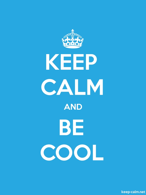 KEEP CALM AND BE COOL - white/blue - Default (600x800)