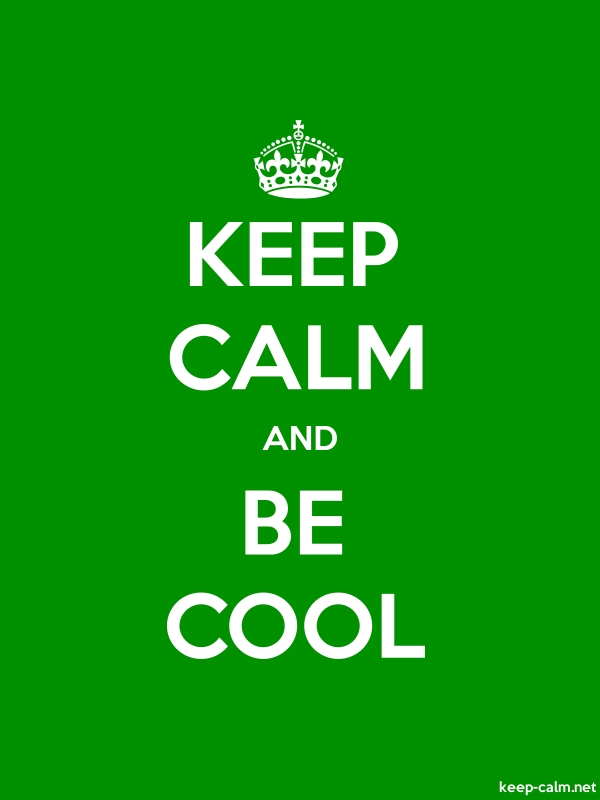 KEEP CALM AND BE COOL - white/green - Default (600x800)