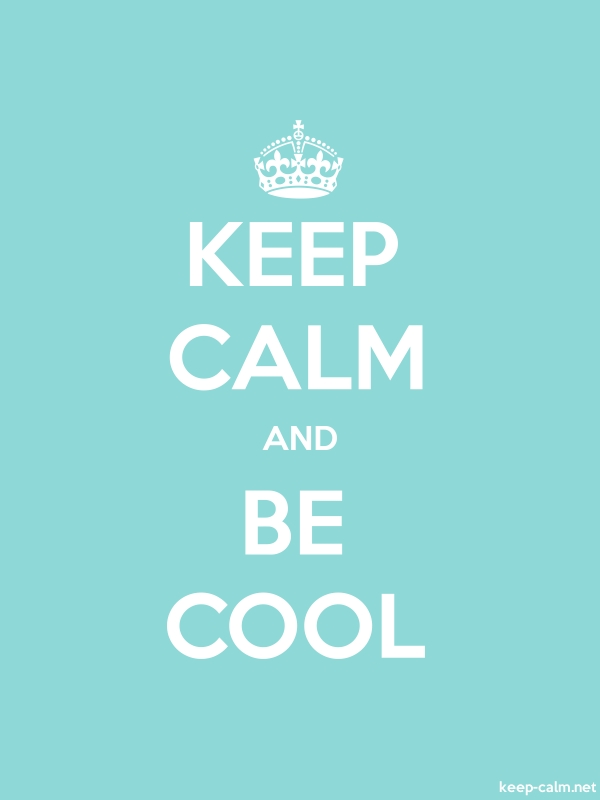 KEEP CALM AND BE COOL - white/lightblue - Default (600x800)