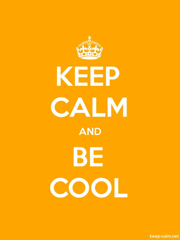 KEEP CALM AND BE COOL - white/orange - Default (600x800)