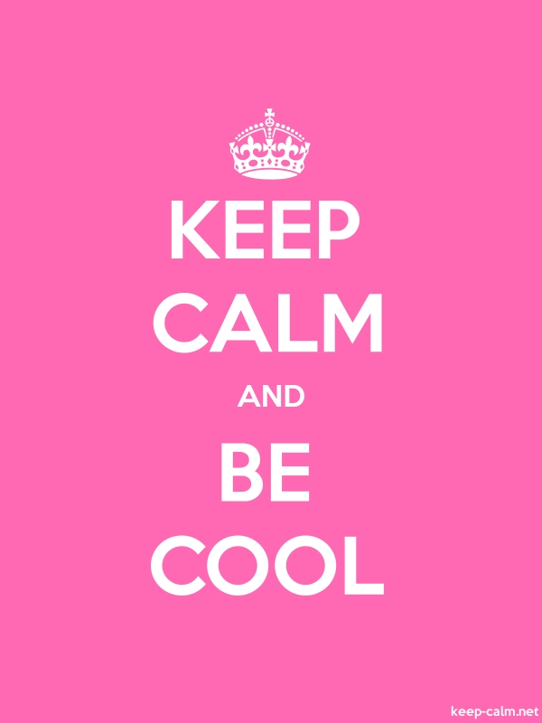 KEEP CALM AND BE COOL - white/pink - Default (600x800)
