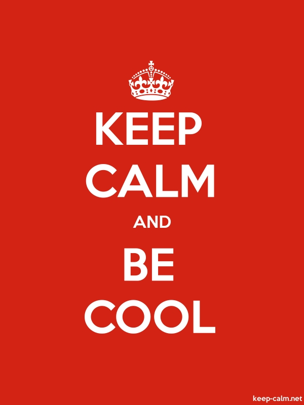 KEEP CALM AND BE COOL - white/red - Default (600x800)