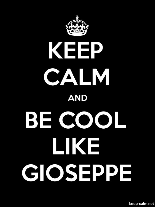 KEEP CALM AND BE COOL LIKE GIOSEPPE - white/black - Default (600x800)