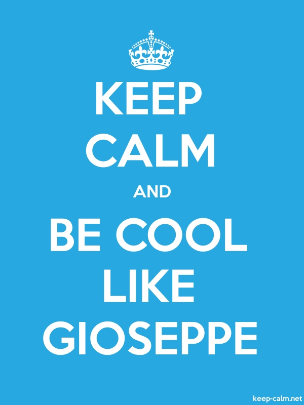 KEEP CALM AND BE COOL LIKE GIOSEPPE - white/blue - Default (600x800)