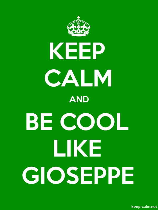KEEP CALM AND BE COOL LIKE GIOSEPPE - white/green - Default (600x800)