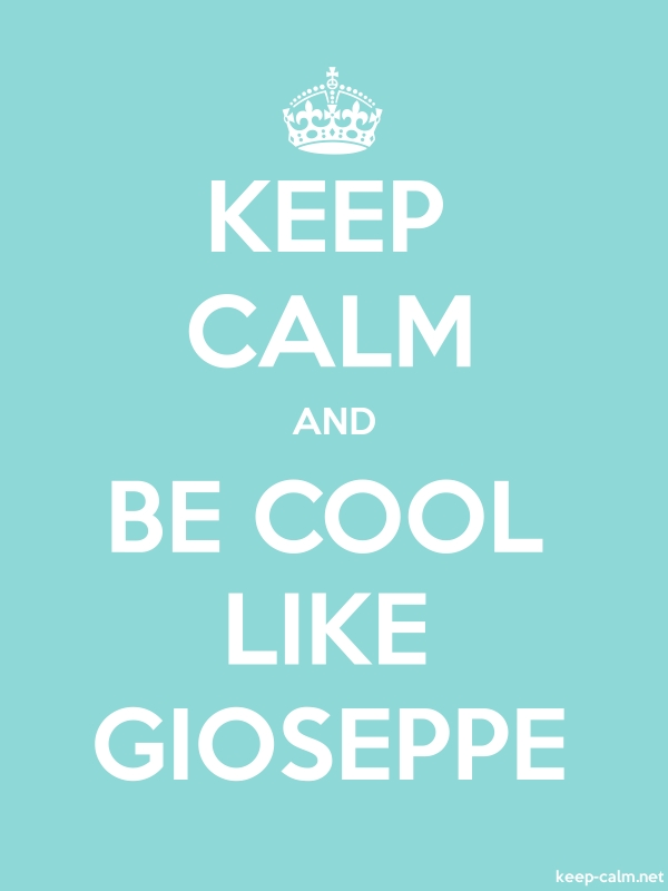KEEP CALM AND BE COOL LIKE GIOSEPPE - white/lightblue - Default (600x800)