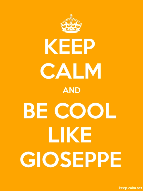 KEEP CALM AND BE COOL LIKE GIOSEPPE - white/orange - Default (600x800)
