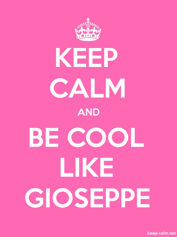 KEEP CALM AND BE COOL LIKE GIOSEPPE - white/pink - Default (600x800)