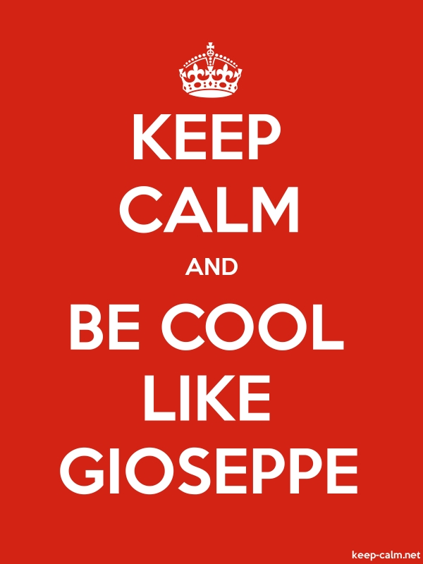 KEEP CALM AND BE COOL LIKE GIOSEPPE - white/red - Default (600x800)
